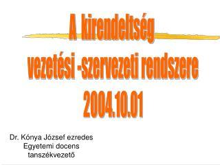 A  kirendeltség  vezetési -szervezeti rendszere 2004.10.01