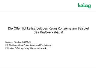 Die Öffentlichkeitsarbeit des Kelag Konzerns am Beispiel des Kraftwerksbaus!