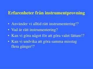 Erfarenheter från instrumentprovning