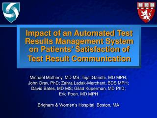 Michael Matheny, MD MS; Tejal Gandhi, MD MPH; John Orav, PhD; Zahra Ladak-Merchant, BDS MPH;