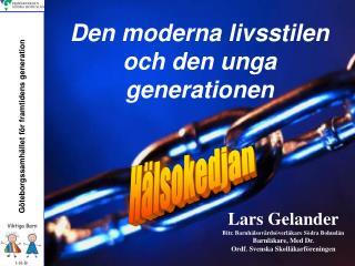 Den moderna livsstilen och den unga generationen