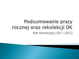 Podsumowanie pracy rocznej oraz rekolekcji DK