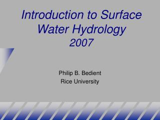 Introduction to Surface Water Hydrology 2007