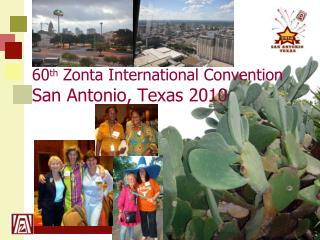 60 th  Zonta International Convention  San Antonio, Texas 2010