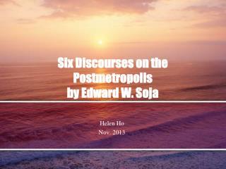 Six Discourses on the Postmetropolis  by Edward W. Soja