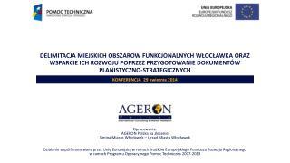 Opracowanie:  AGERON Polska na zlecenie  Gmina Miasto Włocławek – Urząd Miasta Włocławek