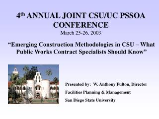 4 th  ANNUAL JOINT CSU/UC PSSOA CONFERENCE March 25-26, 2003