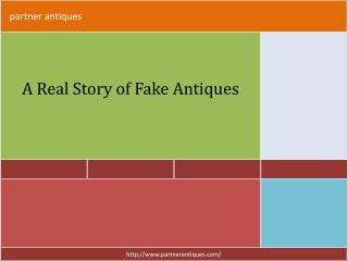 A Real Story of Fake Antiques