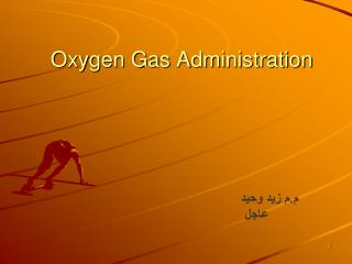 Oxygen Gas Administration