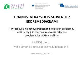 LIMNOS d.o.o. Miha Simončič, univ.diplž vod. in kom. inž. Novo mesto, 12.4.2011