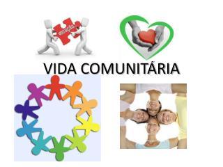 VIDA COMUNITÁRIA