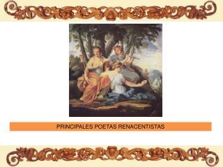PRINCIPALES POETAS RENACENTISTAS