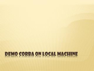 Demo CORBA on local machine