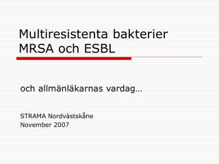 Multiresistenta bakterier MRSA och ESBL