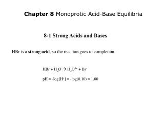 HBr is a  strong acid , so the reaction goes to completion.