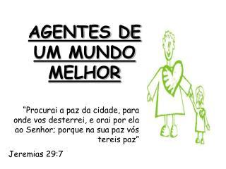 AGENTES DE UM MUNDO MELHOR