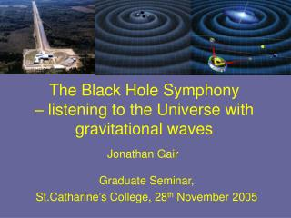 The Black Hole Symphony  � listening to the Universe with gravitational waves