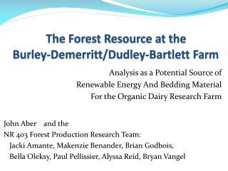 The Forest Resource at the Burley- Demerritt /Dudley-Bartlett Farm