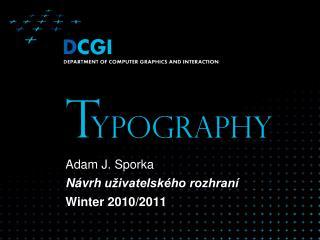 Adam J. Sporka Návrh uživatelského rozhraní Winter  2010 /2011