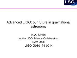 Advanced LIGO: our future in gravitational astronomy