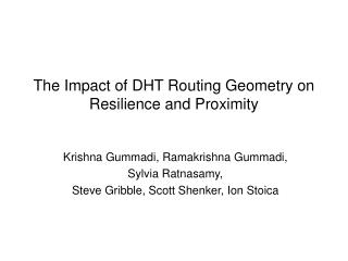The Impact of DHT Routing Geometry on Resilience and Proximity