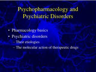 Psychopharmacology and Psychiatric Disorders