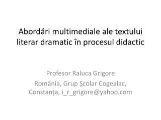 Abordări multimediale ale textului literar dramatic în procesul didactic