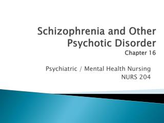 Schizophrenia and Other Psychotic Disorder Chapter 16