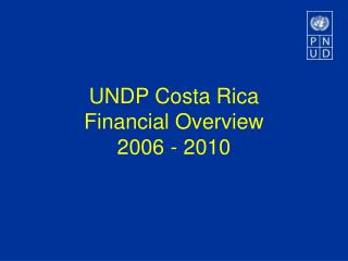 UNDP Costa Rica Financial Overview 2006 - 2010