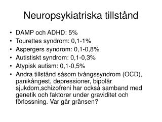 Neuropsykiatriska tillst�nd