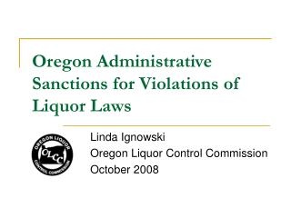 Oregon Administrative  Sanctions for Violations of Liquor Laws