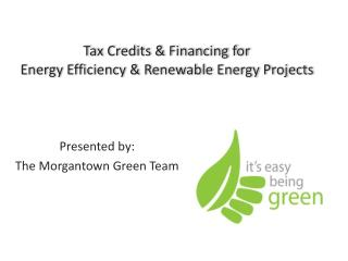 Tax Credits  Financing for  Energy Efficiency  Renewable Energy Projects