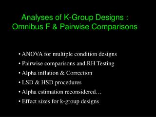 Analyses of K-Group Designs :  Omnibus F & Pairwise Comparisons