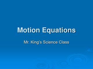 Motion Equations
