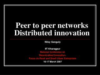 Peer to peer networks Distributed innovation