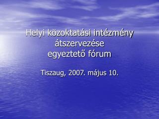 Helyi közoktatási intézmény átszervezése egyeztető fórum