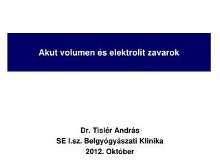 Akut volumen és elektrolit zavarok