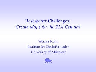 Researcher Challenges: Create Maps for the 21st Century