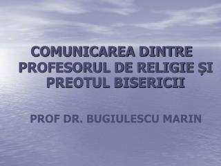 COMUNICAREA DINTRE PROFESORUL DE RELIGIE  ȘI PREOTUL BISERICII