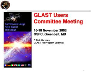 GLAST Users Committee Meeting 16-18 November 2006 GSFC, Greenbelt, MD F. Rick Harnden