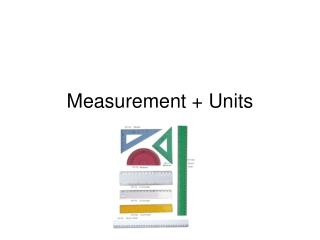 Measurement + Units