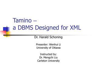 Tamino  – a DBMS Designed for XML
