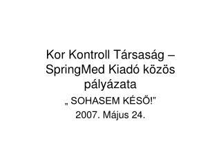 Kor Kontroll Társaság – SpringMed Kiadó közös pályázata