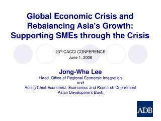 Global Economic Crisis and  Rebalancing Asia's Growth:  Supporting SMEs through the Crisis