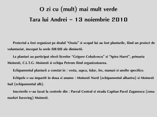 O zi cu (mult) mai mult verde Tara lui Andrei - 13 noiembrie 2010