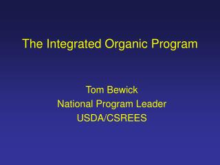 The Integrated Organic Program