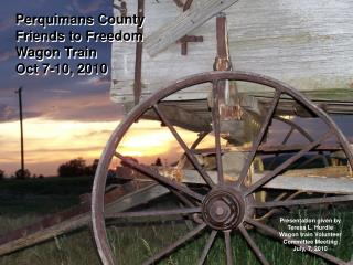 Perquimans County  Friends to Freedom Wagon Train Oct 7-10, 2010