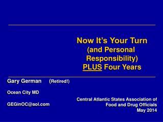 Gary German     ( Retired!) Ocean City MD GEGinOC@aol