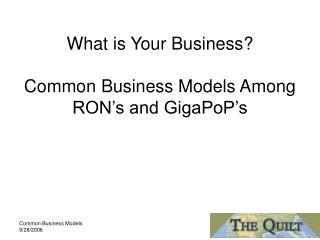 What is Your Business? Common Business Models Among RON's and GigaPoP's