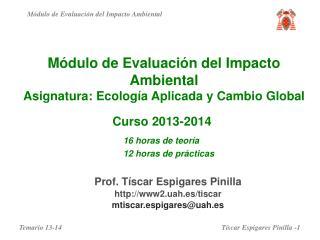Módulo de Evaluación del Impacto Ambiental Asignatura: Ecología Aplicada y Cambio Global